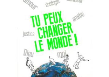 Tu peux changer le monde!