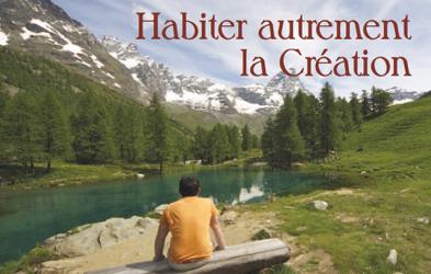 Habiter autrement la Création: réflexions et pistes d'action