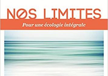 Nos limites, pour une écologie intégrale