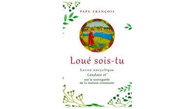 Guide de lecture et de travail de l'encyclique Laudato si' du pape François